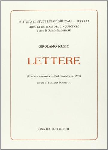 Lettere (rist. anast. 1590): Girolamo Muzio