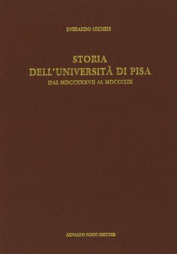 Storia dell'Università di Pisa dal MDCCXXXVII al MDCCCLIX (rist. anast. 1879).: Micheli...