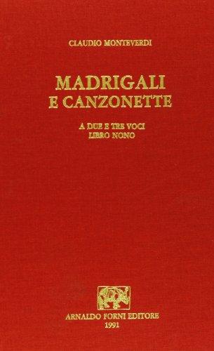 Madrigali e canzonette a due, e tre: Claudio Monteverdi