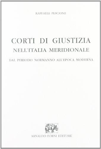 9788827129364: Corti di giustizia nell'Italia meridionale (rist. anast.)