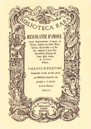 Mescolanze d'Amore: Plotino; Alberti, Leon Battista; Guazzo, Stefano; Cesarotti, Melchior