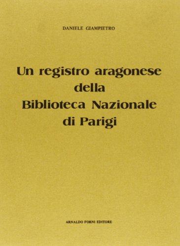 9788827180426: Un registro aragonese della Biblioteca nazionale di Parigi (rist. anast.) (Archivio storico per le prov. napoletane)