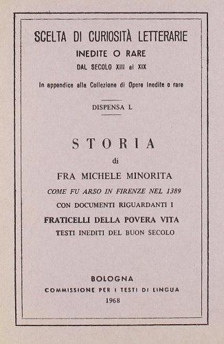Storia di fra Michele Minorita Come fu Arso in Firenze nel 1389.: aa.vv.