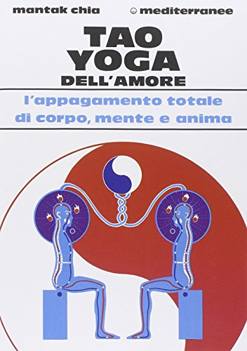 Tao yoga dell'amore (8827200835) by Mantak. Chia