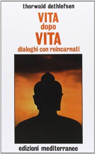 Vita dopo vita (8827200967) by Thorwald Dethlefsen