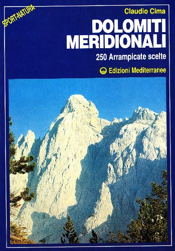 9788827202432: Dolomiti meridionali. 250 arrampicate scelte (Sport natura)