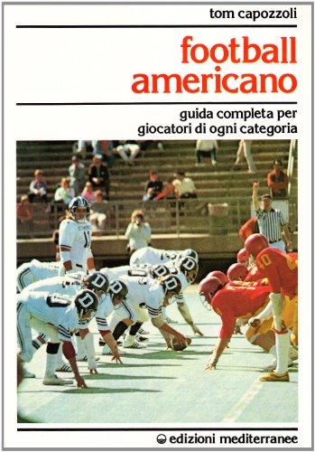 9788827204078: Football americano. Guida completa per giocatori di ogni categoria