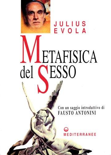 9788827204351: Metafisica del sesso (Opere di Julius Evola)