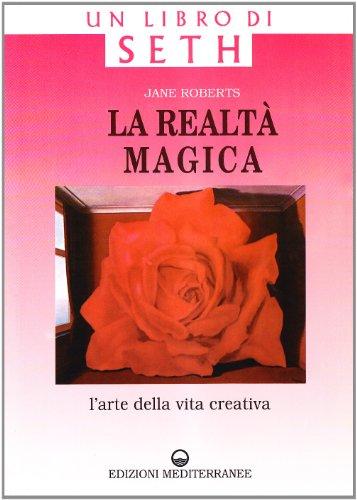 La realtà magica. Un libro di Seth.: Jane Roberts
