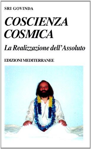 9788827204924: Coscienza cosmica. La realizzazione dell'assoluto