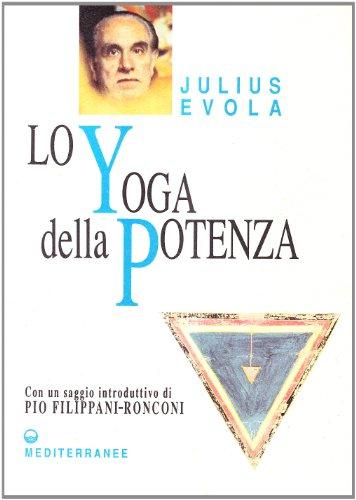 Lo yoga della potenza: Julius Evola