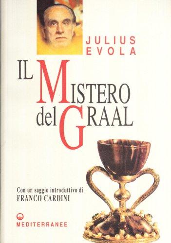 Il mistero del Graal: Julius Evola