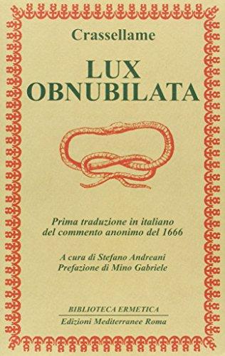Lux obnubilata. Prima traduzione italiana del commento anonimo del 1666.: Crassellame.