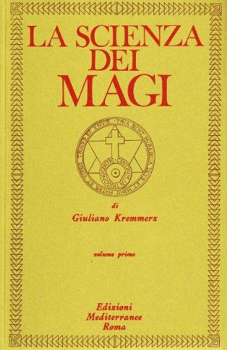 La scienza dei Magi: 1: Kremmerz, Giuliano