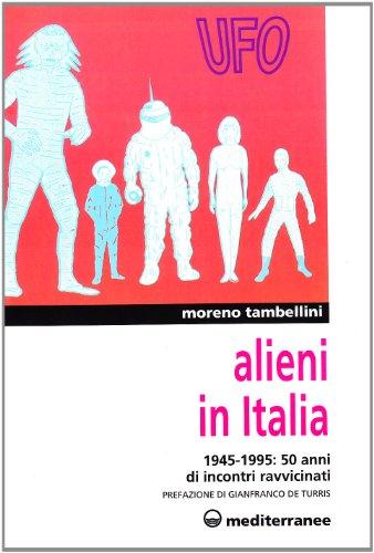 9788827211830: Alieni in Italia. 50 anni di incontri ravvicinati: 1945-1995