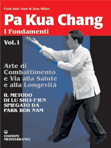 9788827212592: Pa kua chang. Arte di combattimento e via alla salute e alla longevità: 1 (Arti marziali)