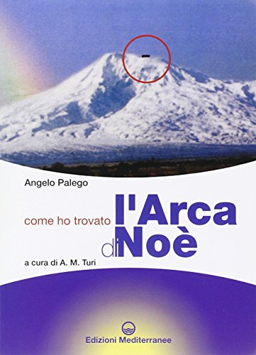 Come ho trovato l'Arca di Noè.: Palego,Angelo.