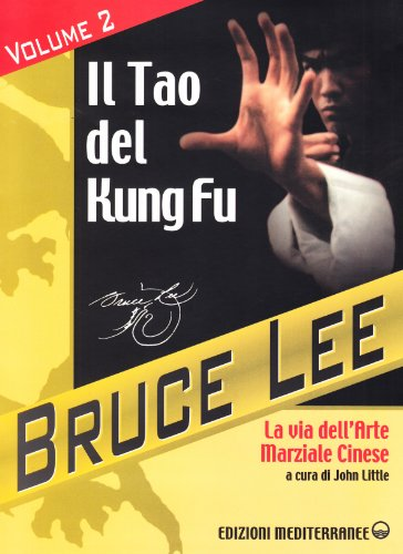 La mia Via al Jeet Kune Do vol. 2 - Il Tao del Kung Fu. La via dell'art (8827213287) by Bruce Lee