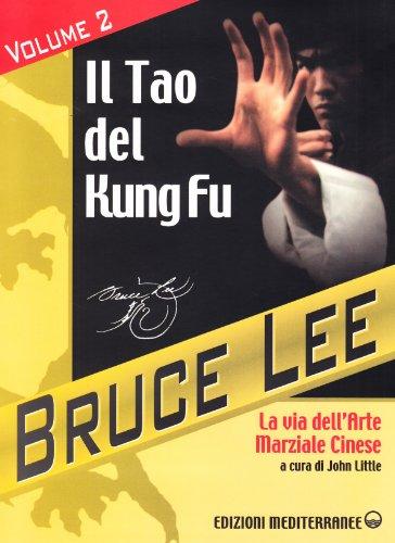 9788827213285: La mia Via al Jeet Kune Do vol. 2 - Il Tao del Kung Fu. La via dell'art