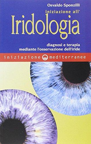 Iniziazione all iridologia. Diagnosi e terapia mediante: Osvaldo Sponzilli