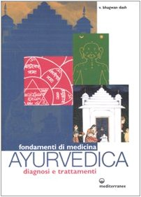 Fondamenti di medicina ayurvedica. Diagnosi e trattamenti (8827214607) by Bhagwan Dash