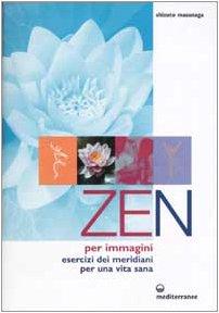 9788827214800: Zen per immagini. Esercizi dei meridiani per una vita sana