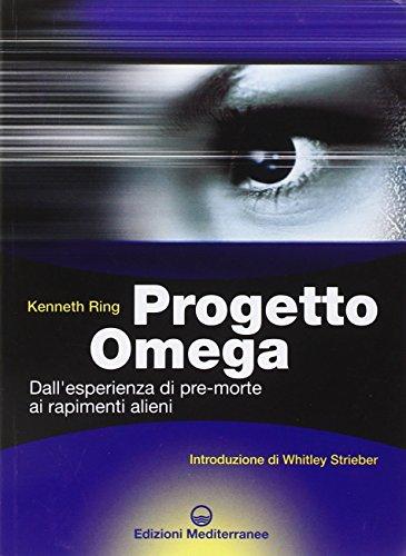 9788827215029: Progetto Omega. Dall'esperienza di pre-morte ai rapimenti alieni