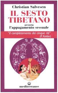9788827215296: Il sesto tibetano ovvero l'appagamento sessuale
