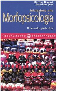 9788827215302: Iniziazione alla morfopsicologia. Il tuo volto parla di te