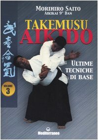 9788827215685: Takemusu aikido vol. 3 - Ultime tecniche di base