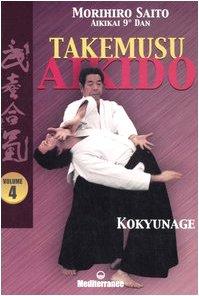 9788827218303: Takemusu aikido vol. 4 - Kokyunage