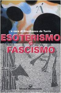 9788827218310: Esoterismo e fascismo. Storia, interpretazioni, documenti