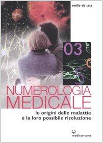 9788827218532: Numerologia medicale. Le origini delle malattie e la loro possibile risoluzione