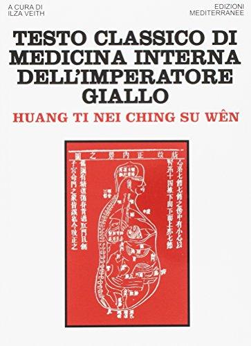 9788827218556: Testo classico di medicina interna dell'imperatore Giallo. Huang Ti Nei Ching Su Wen
