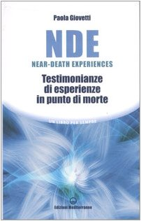 9788827218600: NDE Near-Death Experiences. Testimonianze di esperienze in punto di morte