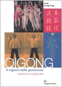 Qigong. Il segreto della giovinezza (8827218629) by Jwing-Ming Yang