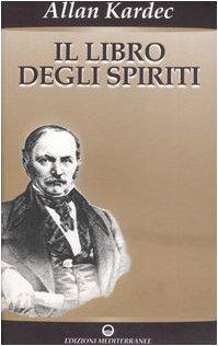 Il libro degli spiriti - Allan Kardec