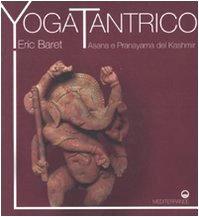 9788827220009: Yoga tantrico. Asana e pranayama del Kashmir (Yoga, zen, meditazione)