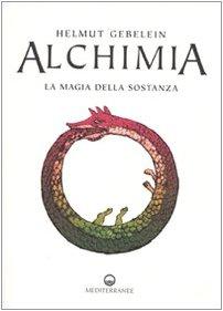 9788827220436: Alchimia. La magia della sostanza