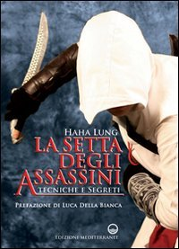 La setta degli assassini. Tecniche e segreti (8827221387) by Haha Lung