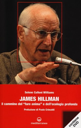 9788827222553: James Hillman. Il cammino del «fare anima» e dell'ecologia profonda. Con DVD