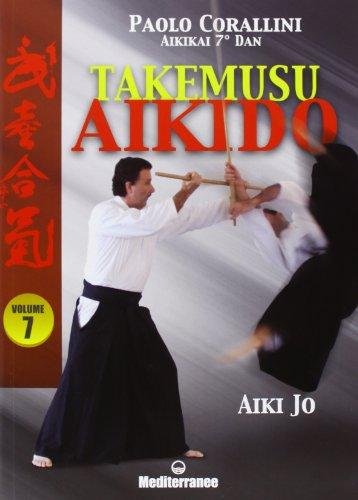 9788827222669: Takemusu aikido. Ediz. illustrata: 7 (Arti marziali)