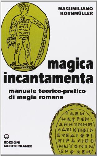 9788827222690: Magica incantamenta. Manuale teorico-pratico di magia romana