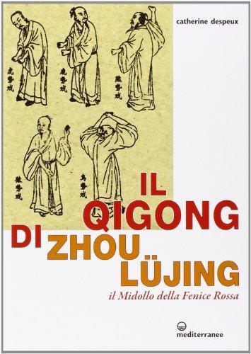 Il Qigong di Zhou Lüjing. Il Midollo: Despeux, Catherine