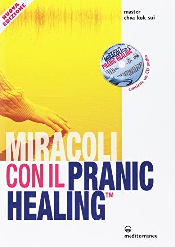 9788827227169: Miracoli con il pranic healing. Manuale pratico di guarigione energetica. Con CD Audio
