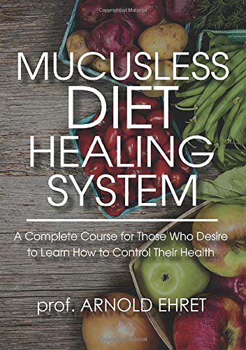 9788827557075: Mucusless diet healing system. A complete course for those who desire to learn how to control their health