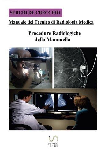 Manuale del Tecnico di Radiologia Medica -: Sergio, .
