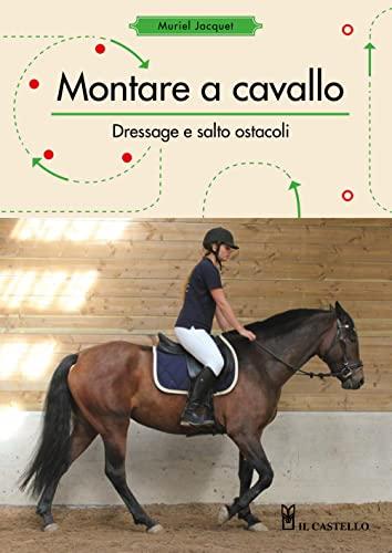 9788827600436: Montare a cavallo. Dressage e altri ostacoli