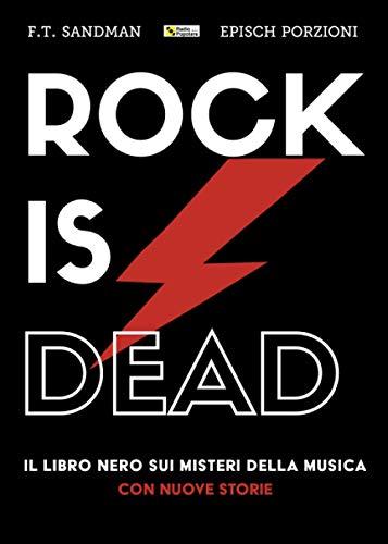 9788827601938: Rock is dead. Il libro nero sui misteri della musica. Con nuove storie