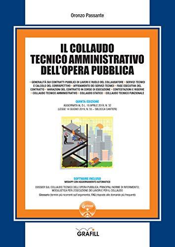 9788827700662: Il collaudo tecnico amministrativo dell'opera pubblica. Con software
